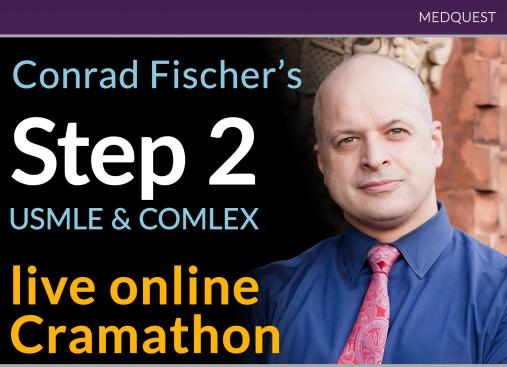 Conrad Fischer's USMLE Step 2 / COMLEX Level 2 Live Online Cramathon